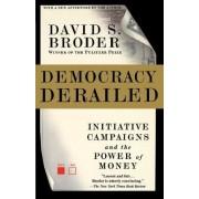Democracy Derailed by David S Broder