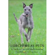 Lurchers as Pets by Carol Baby