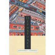 Departures by Jennifer C Cornell