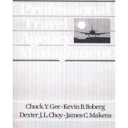 Professional Travel Agency Management by Chuck Y. Gee