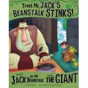 Trust Me, Jack's Beanstalk Stinks! by Nancy Loewen