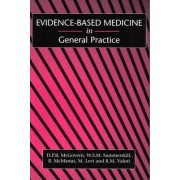 Evidence-Based Medicine in General Practice by D. P. B. McGovern