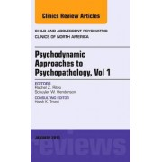 Psychodynamic Psychotherapy, Psychodynamic Approaches to Psychopathology: Issue of Child and Adolescent Psychiatric Clinics of North America Vol. 1 by Rachel Z. Ritvo