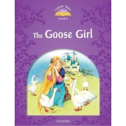 Classic Tales Second Edition: Level 4: The Goose Girl by Sue Arengo