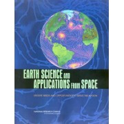 Earth Science and Applications from Space by Committee on Earth Science and Applications from Space: A Community Assessment and Strategy for the Future