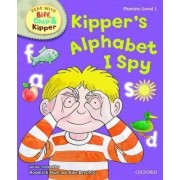 Oxford Reading Tree Read with Biff, Chip, and Kipper: Phonics: Level 1: Kipper's Alphabet I Spy by Roderick Hunt