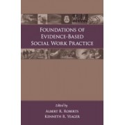 Foundations of Evidence-Based Social Work Practice by Albert R. Roberts