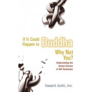 If it Could Happen to Buddha Why Not You? by Dr Vasant Joshi