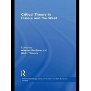 Critical Theory in Russia and the West by Alastair Renfrew