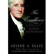 His Excellency by University Joseph J Ellis