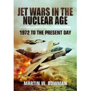 Jet Wars in the Nuclear Age by Martin Bowman