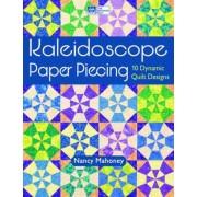 Kaleidoscope Paper Piecing by Nancy Mahoney