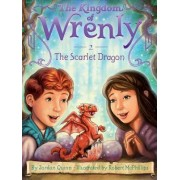 The Kingdom of Wrenly #2: The Scarlet Dragon by Jordan Quinn
