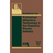 Guidelines for Post-Release Mitigation in the Chemical Process Industry by CCPS (Center for Chemical Process Safety)