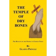 The Temple of Dry Bones - The Reality of the People in Church Today