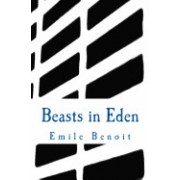 Beasts in Eden: The Humane and the Inhumane
