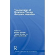 Transformation of Knowledge through Classroom Interaction by Baruch Schwarz