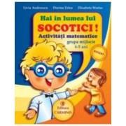 Hai in lumea lui Socotici Activitati matematice grupa mijlocie 4-5 ani - Livia Andreescu