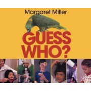 Guess Who? by Margaret J. Miller