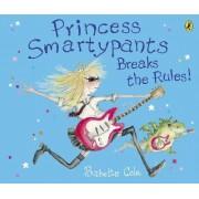 Princess Smartypants Breaks the Rules! by Babette Cole