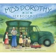 Miss Dorothy and Her Bookmobile by Gloria Houston