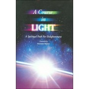 A Course in Light: A Spiritual Path to Enlightenment -- Series 1 by Antoinette Moltzan