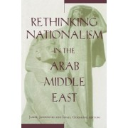 Rethinking Nationalism in the Arab Middle East by Israel Gershoni