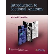 Introduction to Sectional Anatomy by Michael E. Madden
