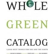 Whole Green Earth Catalog by Michael W. Robbins