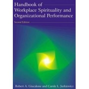 Handbook of Workplace Spirituality and Organizational Performance by Robert A. Giacalone