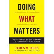 Doing What Matters by James M. Kilts