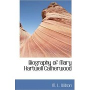 Biography of Mary Hartwell Catherwood by M L Wilson