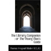 The Library Companion by Thomas Frognall Dibdin