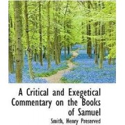A Critical and Exegetical Commentary on the Books of Samuel by Smith Henry Preserved