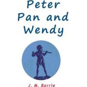 Peter Pan and Wendy by James Matthew Barrie