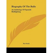 Biography of the Bulls by Rex Smith