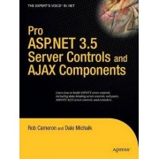 Pro ASP.NET 3.5 Server Controls and AJAX Components by Dale Michalk