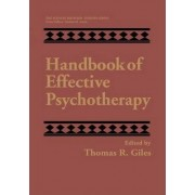 Handbook of Effective Psychotherapy by Thomas R. Giles