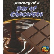 Journey of a Bar of Chocolate by John Malam