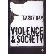 Violence and Society by Larry Ray