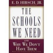 The Schools We Need by E D Hirsch