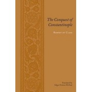 The Conquest of Constantinople by Robert of Clari