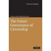The Future Governance of Citizenship by Dora Kostakopoulou