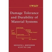 Damage Tolerance and Durability of Material Systems by K. L. Reifsnider
