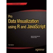 Pro Data Visualization Using R and JavaScript by Tom Barker
