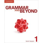 Grammar and Beyond Level 1 Student's Book: 1 by Randi Reppen
