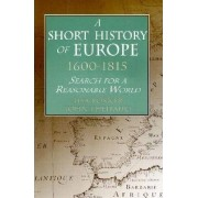 A Short History of Europe, 1600-1815 by Lisa Rosner