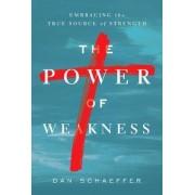 The Power of Weakness by Dan Schaeffer