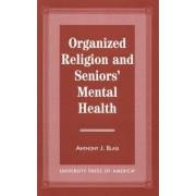 Organized Religion and Seniors' Mental Health by Anthony J. Blasi
