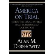 America on Trial by Alan M. Dershowitz